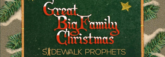 SOLD OUT - Sidewalk Prophets Great Big Family Christmas Tour 2018