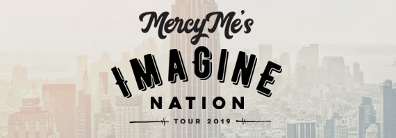SOLD OUT - MercyMe's Imagine Nation Tour