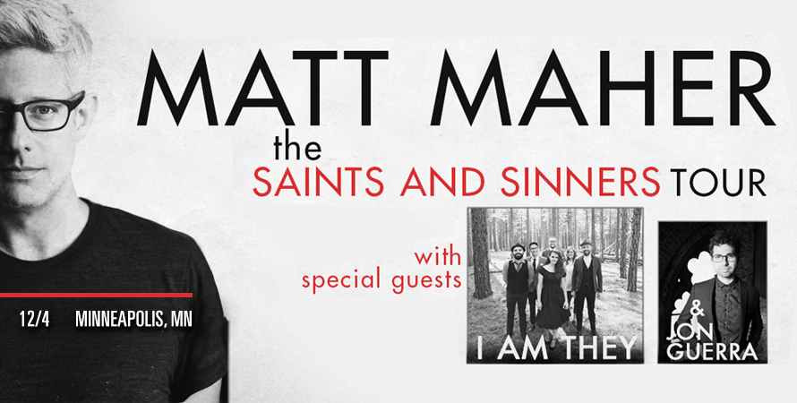 Matt Maher: The Saints and Sinners Tour