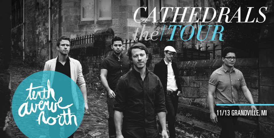 Tenth Avenue North CATHEDRALS the | TOUR